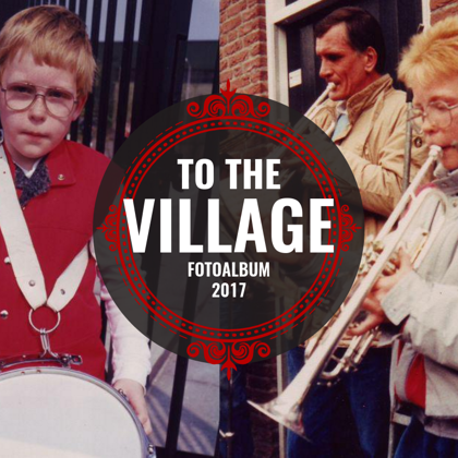WELCOME TO THE VILLAGE LEEUWARDEN 2017